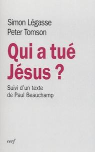 Simon Légasse et Peter Tomson - Qui a tué Jésus ? suivi de Un livre et deux communautés.