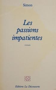 Simon - Les Passions impatientes.