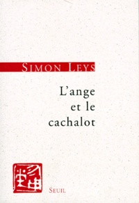 Simon Leys - L'ange et le cachalot.