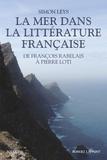 Simon Leys - La mer dans la littérature française - De François Rabelais à Pierre Loti.