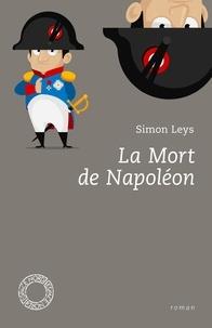 Simon Leys - La Mort de Napoléon.