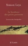 Simon Leys - Le bonheur des petits poissons - Lettres des Antipodes.