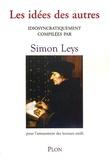 Simon Leys - Les idées des autres - Pour l'amusement des lecteurs oisifs.