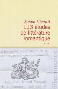 Simon Liberati - 113 études de littérature romantique.