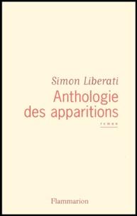 Simon Liberati - Anthologie des apparitions.