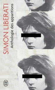 Simon Liberati - Anthologie des apparitions.