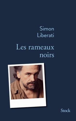 Simon Liberati - Les rameaux noirs - Mnémosyne.