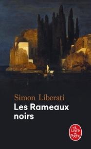 Simon Liberati - Les Rameaux noirs - (Mnémosyne).