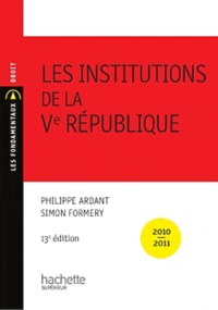 Simon-Louis Formery et Philippe Ardant - Les institutions de la Ve République.
