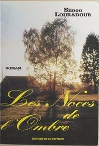 Simon Louradour - Les noces de l'ombre.