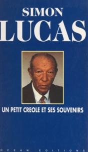 Simon Lucas et Philippe Berne - Un petit Créole et ses souvenirs.