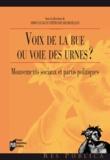 Simon Luck et Stéphanie Dechezelles - Voix de la rue ou voie des urnes ? - Mouvements sociaux et partis politiques.
