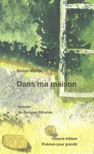 Simon Martin - Dans ma maison.
