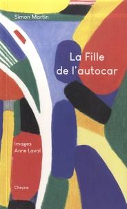 Simon Martin et Anne Laval - La fille de l'autocar.