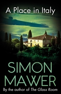 Simon Mawer - A Place in Italy.