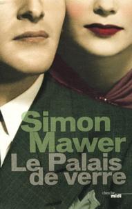 Simon Mawer - Le palais de verre.