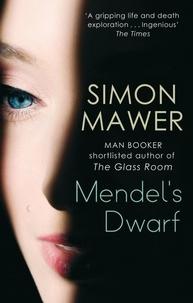 Simon Mawer - Mendel's Dwarf.