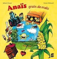 Simon Mitteault et Johann Guyot - Anaïs grain de maïs.