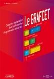 Simon Moreno et Edmond Peulot - Le GRAFCET - Conception-Implantation dans les automates programmables industriels.