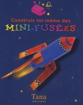 Simon Mugford - Construits toi-même des mini-fusées.