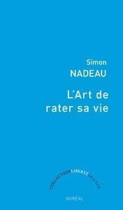 Simon Nadeau - L'Art de rater sa vie.