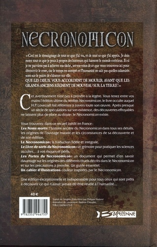 Necronomicon. Les Noms morts : l'histoire secrète du Necronomicon ; Le Necronomicon ; Le livre de sorts du Necronomicon ; Les portes du Necronomicon  Edition de luxe
