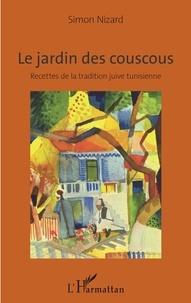 Simon Nizard - Le jardin des couscous - Recettes de la tradition juive tunisienne.