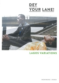 Simon Njami et David Lamoureux - Dey Your Lane! - Lagos Variations.