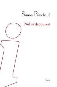 Simon Painchaud - Nul si découvert.