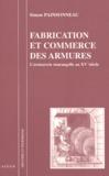 Simon Painsonneau - Fabrication et commerce des armures - L'armurerie tourangelle au XVe siècle.