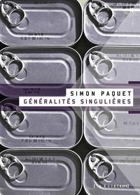 Simon Paquet - Généralités singulières.