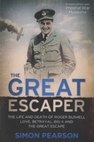 Simon Pearson - The Great Escaper - The Life and Death of Roger Bushell.