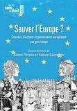 Simon Persico et Sabine Saurugger - Sauver l'Europe ? - Les citoyens, les élections et la gouvernance européenne.