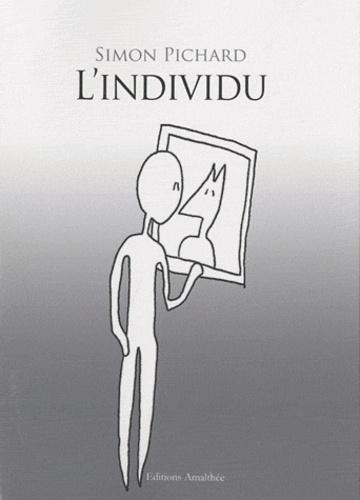 Simon Pichard - L'individu.