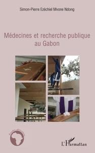 Simon-Pierre E. Mvone-Ndong - Médecines et recherche publique au Gabon.