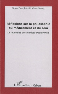 Réflexions sur la philosophie du médicament et du soin - La rationalité des remèdes traditionnels.pdf