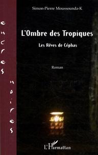 Satt2018.fr L'ombre des tropiques - Les rêves de Céphas Image