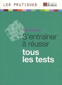 Simon Pierre - S'entraîner à réussir - Tous les tests.