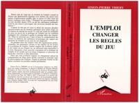 Simon-Pierre Thiéry - L'emploi, changer les règles du jeu.