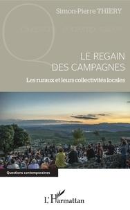 Simon-Pierre Thiéry - Le regain des campagnes - Les ruraux et leurs collectivités locales.