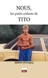 Simon Pitaqaj - Nous, les petits enfants de Tito.