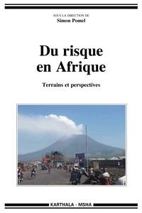 Simon Pomel - Du risque en Afrique - Terrains et perspectives.
