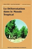 Simon Pomel et Jean-Noël Salomon - La déforestation dans le monde tropical.