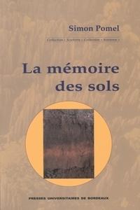 La mémoire des sols - Simon Pomel |