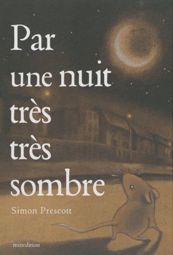 Simon Prescott - Par une nuit trés trés sombre.