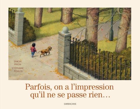 Simon Priem et Stéphane Poulin - Parfois, on a l'impression qu'il ne se passe rien....