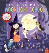 Simon Puttock et Ali Pye - Cat Learns to Listen at Moonlight School.