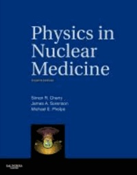 Physics in Nuclear Medicine - Expert Consult - Online and Print.pdf