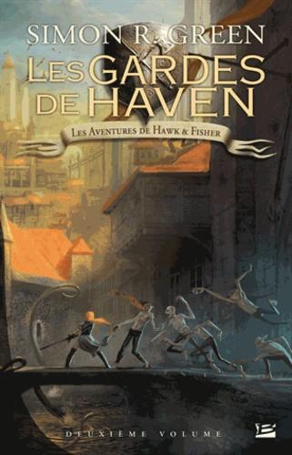 Les aventures de Hawk et Fisher L'intégrale Tome 2 Les Gardes de Haven