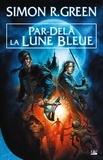 Simon R. Green - Par-delà la Lune Bleue.